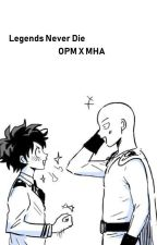 Legends Never Die -  Adopted  (BNHA X One Punch Man) (On Hiatus) by _PersonWhoReadsAlot_
