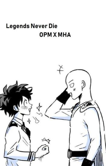 Legends Never Die - Adopted (BNHA X One Punch Man) - Leza