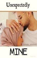 Unexpectedly Mine  by zainab_Abdool