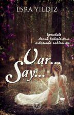 Var... Say.... by Esra_Yildiz