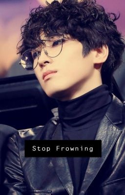 Stop Frowning - Iamconfused - Wattpad