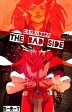 The Bad Side || Catradora by Small_Raging_Turtles
