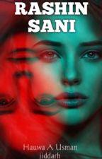 RASHIN SANI......!!!  by HauwaAUsmanjiddarh