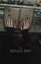 ·all souls day· by 100sunsmylovetopic
