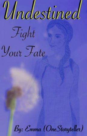 Undestined: Fight your Fate by OneStoryteller