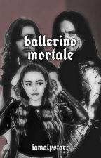 ۵ Ballerino Mortale ۵ by Alyrockyforever