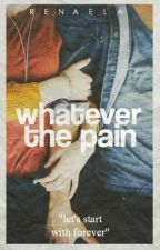 Whatever the Pain by rae-xvii