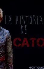 La Historia de Cato by alinewestblue