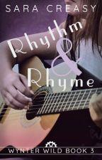 Rhythm & Rhyme (Wynter Wild #3) by SaraCreasy