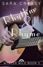 Rhythm & Rhyme (Wynter Wild #3) by SaraCreasy