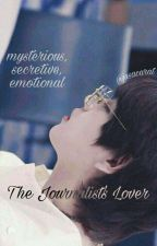 The Journalist's Lover | K.TH x C.TY ✔ by jusbjy