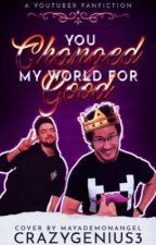 You Changed my World for Good| Markiplier x Reader x Jacksepticeye | by CrazyGenius3