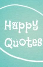 Happy Quotes by miawith1000books