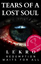 Tears of a lost soul (T.O.L.S. Book 1) ✔ by lekro01