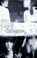 My Gangster Lover by ExoTic007