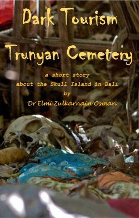 Dark Tourism  - Trunyan Cemetery by ElmiZulkarnainOsman