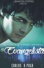 As Crônicas de Thommas Grimmauld - O Evangelista by CarlosAlbertoPuga