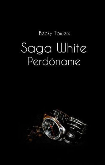 Saga White. Perdóname.
