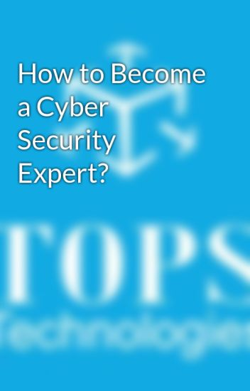 How to Become a Cyber Security Expert? - technology trends