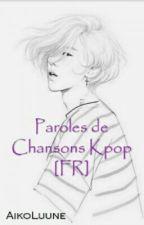 Paroles et traduction de chanson de  k pop by kixi-lolita