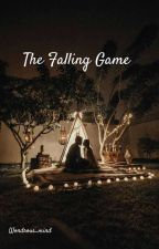 The falling Game [COMPLETED] by wondrous_mind