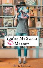 You're my sweet melody by KBunnson