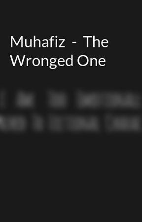 Muhafiz  -  The Wronged One by itzAggna