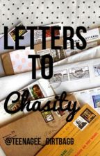 Letters To Chasity by teenagee_dirtbagg