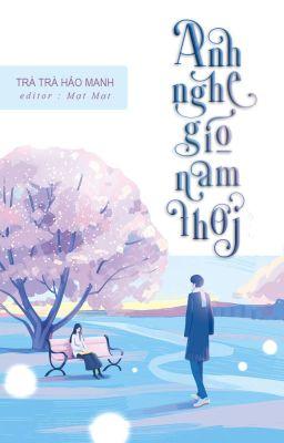 Đọc truyện [H+, 3s, 1vs1] Anh nghe gió Nam thổi - Trà Trà Hảo Manh