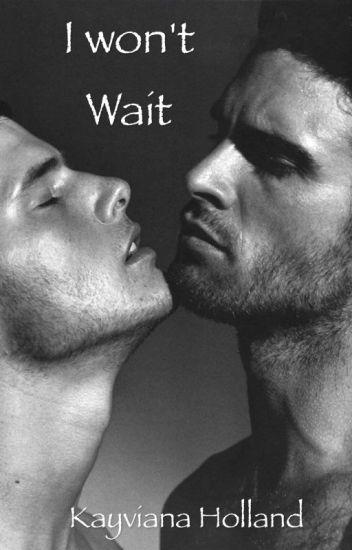 I won't wait (BoyxBoy)
