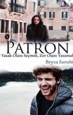 PATRON! - Düzenleniyor - by BeyzaSarsilmaz