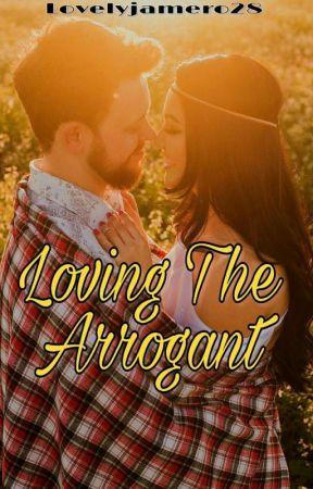 Loving the Arrogant (Hacienda Janeiro Series 2) Under Major Editing by Lovelyjamero28