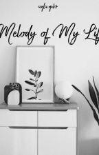 Melody Of My Life by ayla_yuko