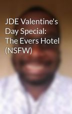 JDE Valentine's Day Special: The Evers Hotel (NSFW) by JayDioncelEvers