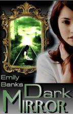 Dark Mirror by EmilyCreate