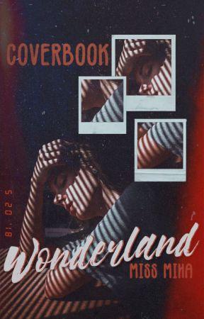 WONDERLAND - coverbook [pause] by MissMiha