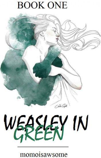 Weasley In Green | HARRY POTTER - ❝ skylar ❞ - Wattpad
