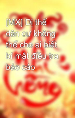 [MX] Dị thế dân cư không thể cho ai biết bí mật điều tra báo cáo by nunhihong_official
