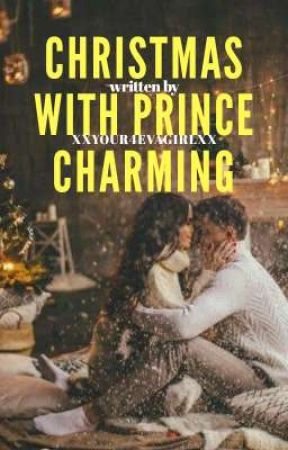 Christmas With Prince Charming by XxYour4evaGirlxX