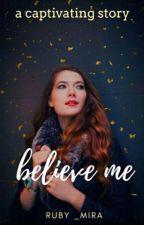 BELIEVE ME by ruby_mira