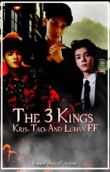 The 3 Kings: Kris,Tao, And Luhan FF