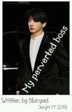 My perverted boss   Jungri by Nunyeol