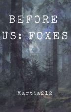 Before Us: Foxes by Martia212