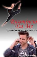 Ricomincio Da Me {Alessio Bernabei, Dear Jack FF} by imnotyourstoday