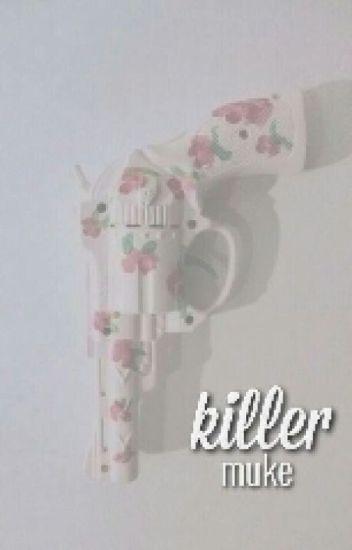 Killer || muke