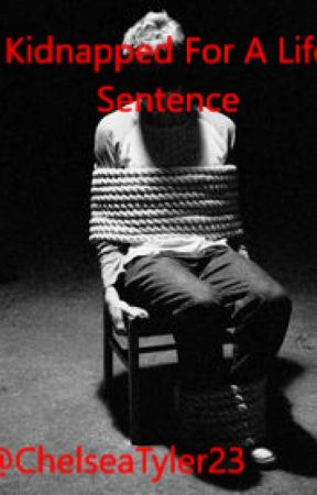 kidnapped for a life sentence - part 1 - Wattpad