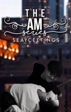 the a.m. series by seayceetings