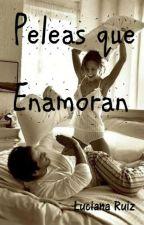 Peleas que Enamoran by LucianaRS