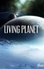 Living planet by ourunivers3