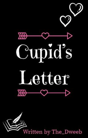 Cupid's Letter [A Cupid's Match Fanfiction] by The_Dweeb